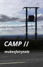 CAMP // C.A.L.M by mukesfairytale