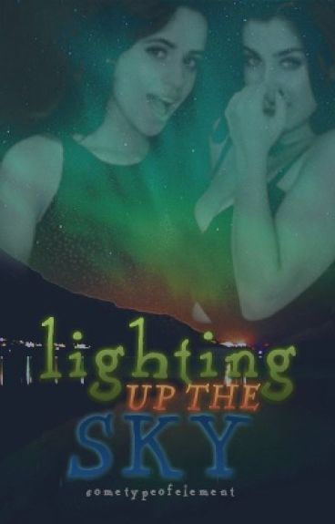 Lighting Up The Sky (Camren)