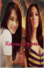 Marrying a Stranger (girlxgirl) by itsjennyreyes