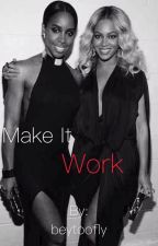 Make it work by beytoofly