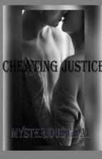 Cheating Justice by mysterious-ghal