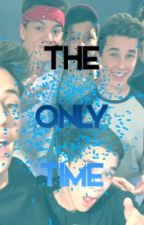 The Only Time (Hunter Rowland & Jacob Sartorius) by Alessandramagcon1234