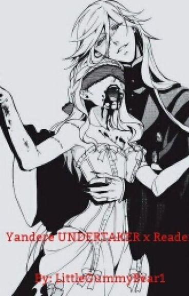Yandere UNDERTAKER x READER