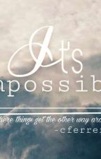 It's Impossible- by Sielowie