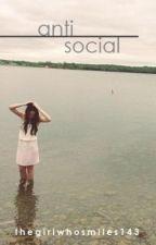 Anti Social [Complete] by dharmadarling_