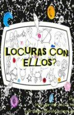 LOCURAS CON ¿ELLOS?(zodiaco) by margaritaros2004