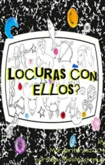 LOCURAS CON ¿ELLOS?(zodiaco)