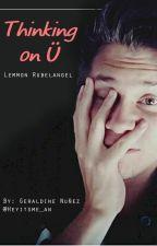 Thinking on Ü- One Shot lemmon #PremiosElRubius2016 by Gne1996