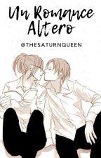Un Romance Alterno. by TheSaturnQueen