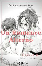 Un Romance Alterno. by GEOrangeJuice