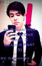 Natewantstobattle (One shot X Reader Part 3) (Complete)✅ by Darkroses77