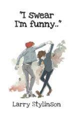 """""""I swear I'm funny.."""" ✩ larry traducción [✔︎] by louismilk"""