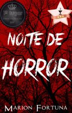 Noite de Horror by MarionFortuna