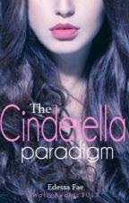 The Cinderella Paradigm by EdessaFae