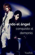 Cuando el ángel conquisto al demonio. by YuuRck