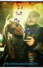 I'd Sell My Soul by ImInnocentISwear2No1