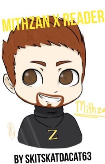 Mithzan x Reader