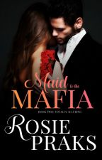 Totally Alluring (Maid to the Mafia Vol. 2) by RosiePraks