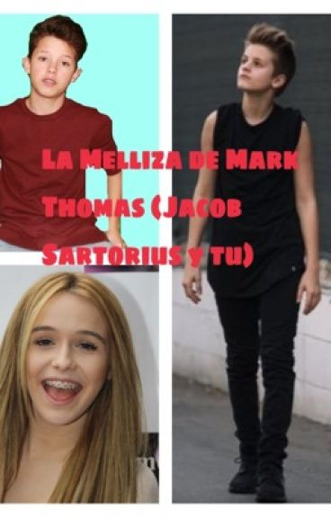 La melliza de Mark Thomas (Jacob Sartorius & tu)