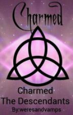 Charmed The Descendants. by weresandvamps