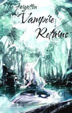 The Forgotten Vampire Returns (Vampire Knight) by Delticaz
