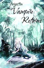 The Forgotten Vampire Returns (Vampire Knight) by Delticaz