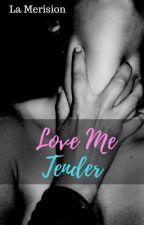 Love Me Tender by LaMerision