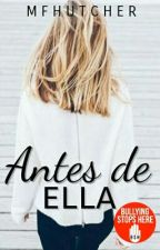 Antes de ella [#1.5] by MFHutcher