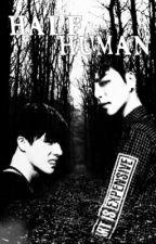 Half Human ❌ by hanaii_