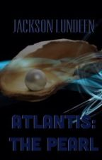 ATLANTIS: The Pearl by GriffinGuy2001