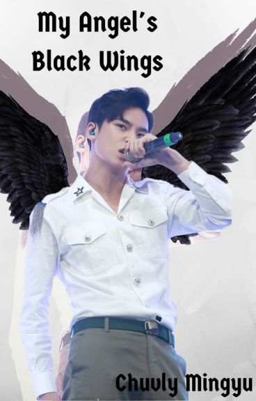 My Angel's Black Wings (Seventeen Fan-fiction)