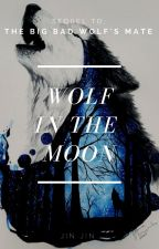 The Wolf In The Moon (BoyxBoy/MPreg) UNDER EDITING by Jin-Jin-