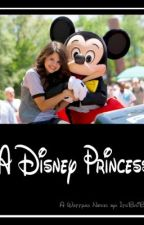 A Disney Princess (Coming Soon) by NerdyBaker98