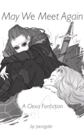 May We Meet Again (Clexa)