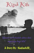 Kisah Kita (Completed) by nadiach20