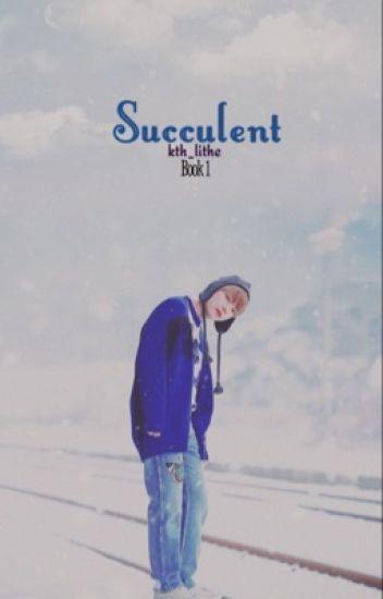 Succulent | k.t