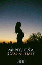Mi pequeña casualidad ® | [En proceso] by yastinn