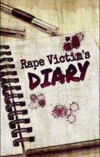 Rape Victim's Diary by AMYUZMAN