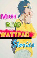 MUST READ Wattpad Stories by niknicx