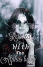Rejected with the Alphas baby by chlochlo27