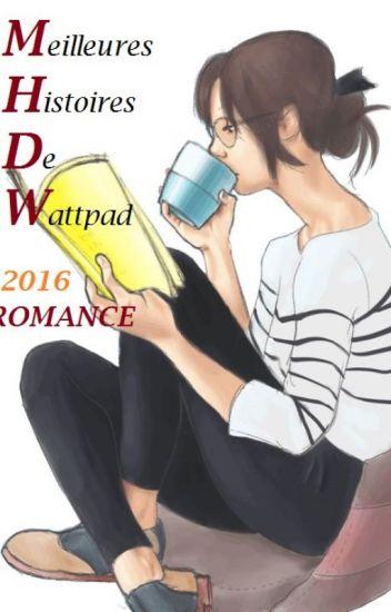 Les Meilleures Histoires de Wattpad (2016) [En Pause]