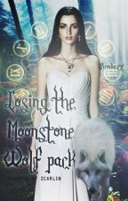 Losing the Moonstone Wolf Pack by Brodiexx