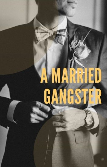 A Married Gangster (MGE Book 2) | Completed