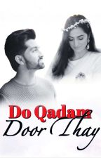 Do Qadam Door Thay by Shabistaah
