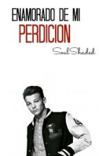 Enamorado de mi perdición (Louis Tomlinson) by SoulShaded