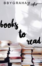 Books to Read by bbygraham
