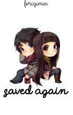Saved Again • Calango [HIATUS] by forcejimin
