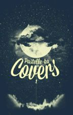 Covers [CLOSED] ✅ by pastellis