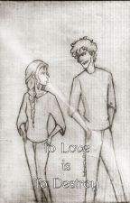 To Love is To Destroy [The Mortal Instruments] by Faith_Ellie