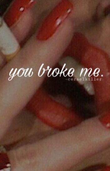 you broke me » νкσσк